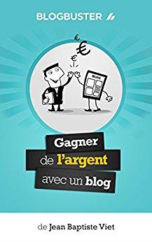 BlogBuster - Un livre pour apprendre à créer et gagner de l'argent avec un blog