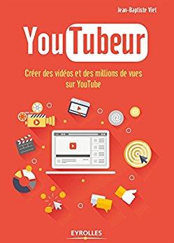 YouTubeur - Un livre pour réussir sur YouTube